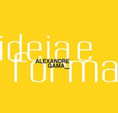 Exposição 'Alexandre Gama - Ideia e Forma'