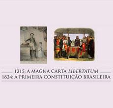 1215: A Magna Carta Libertatum / 1824: A Primeira Constituição Brasileira