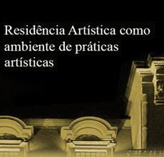 Exposição 'Residência Artística como ambiente de práticas artísticas'